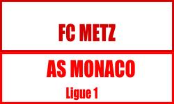 Billet FC Metz Monaco