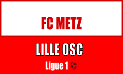 Metz Lille match Ligue 1
