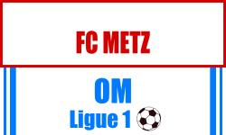 Billet FC Metz - Marseille