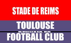 Billetterie en Ligne Stade de Reims Toulouse FC
