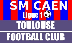 Billets Caen Toulouse FC Ligue 1