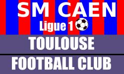Billets Caen Toulouse FC Ligue 1