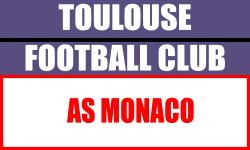 Billetterie Toulouse FC Ligue 1 - Match AS Monaco