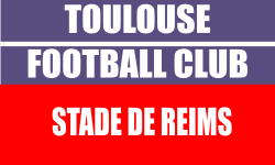 Billetterie Toulouse FC Match Stade de Reims