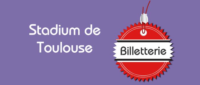 Billetterie Stadium Toulouse