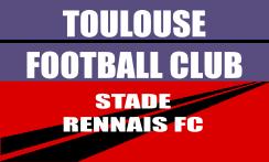 Place de foot ligue 1 Toulouse - Rennais