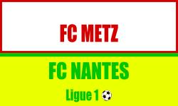Billet FC Metz Nantes