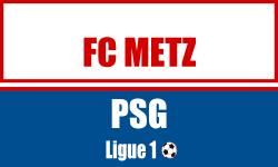 Billet FC Metz - PSG