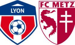 Olympique Lyonnais – FC Metz