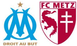 Olympique de Marseille ( OM ) - FC Metz
