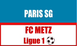 Billet PSG - FC Metz
