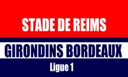 Billet Reims Bordeaux match Ligue 1