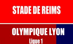 Billet Stade de Reims Lyon match Ligue 1
