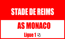 Billet Stade de Reims Monaco foot ligue 1