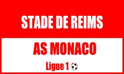 Billet Stade de Reims Monaco foot ligue 1