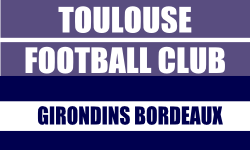 Billet Toulouse FC Bordeaux