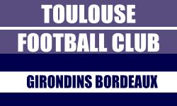 Billet Toulouse FC Bordeaux