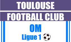 Billet Toulouse FC Marseille foot