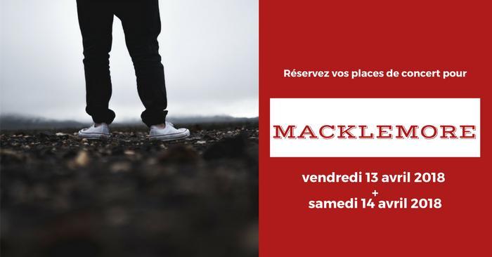 Billet Macklemore Place Concert France 2018