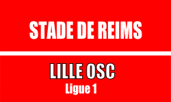 Billet Stade de Reims Lille foot