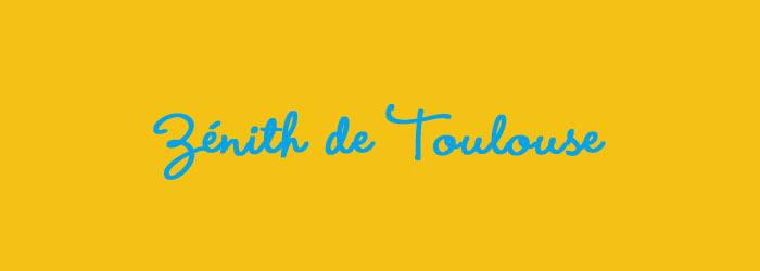 Èvenements en Zénith de Toulouse